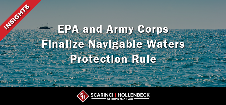 EPA and Army Corps Finalize Navigable Waters Protection Rule