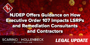 NJDEP Offers Guidance on How Executive Order 107 Impacts LSRPs