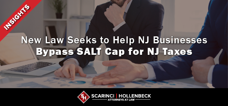 New Law Seeks to Help NJ Businesses Bypass SALT Cap for NJ Taxes