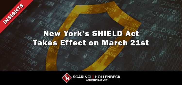 New York's SHIELD Act Takes Effect on March 21 – Are You Ready?