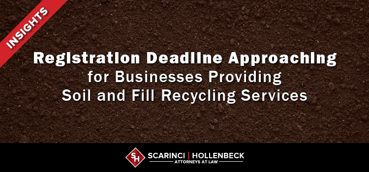 Registration Deadline Approaching for Businesses Providing Soil and Fill Recycling Services