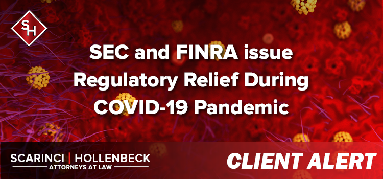 Client Alert: SEC and FINRA issue Regulatory Relief During COVID-19 Pandemic
