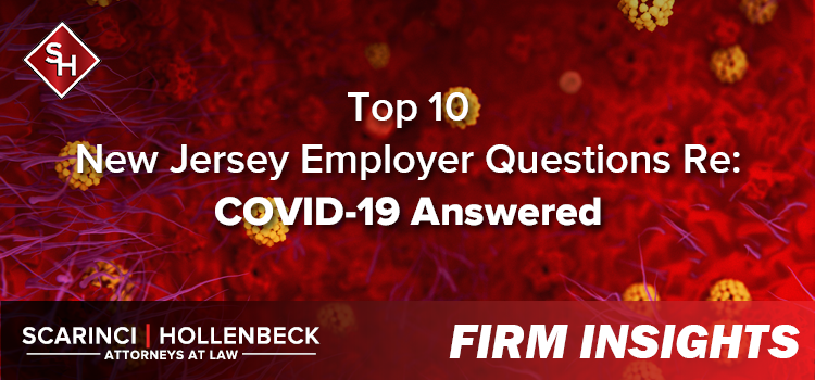 Top 10 New Jersey Employer Questions Re: COVID-19 Answered