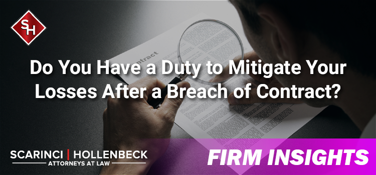 Do You Have a Duty to Mitigate Your Losses After a Breach of Contract?