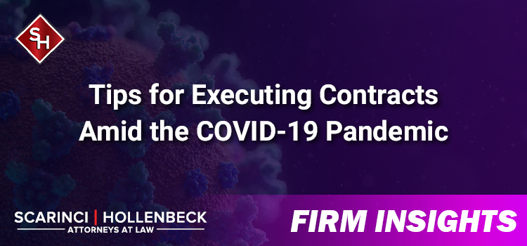 Tips for Executing Contracts Amid the COVID-19 Pandemic