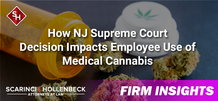 How NJ Supreme Court Decision Impacts Employee Use of Medical Cannabis