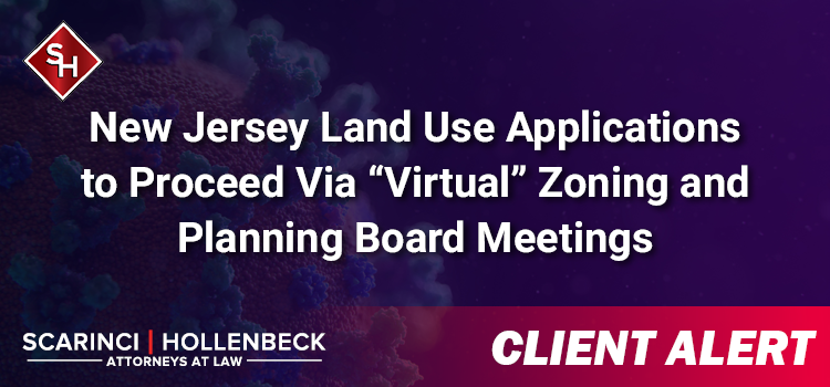 "New Jersey Land Use Applications to Proceed Via ""Virtual"" Zoning and Planning Board Meetings"