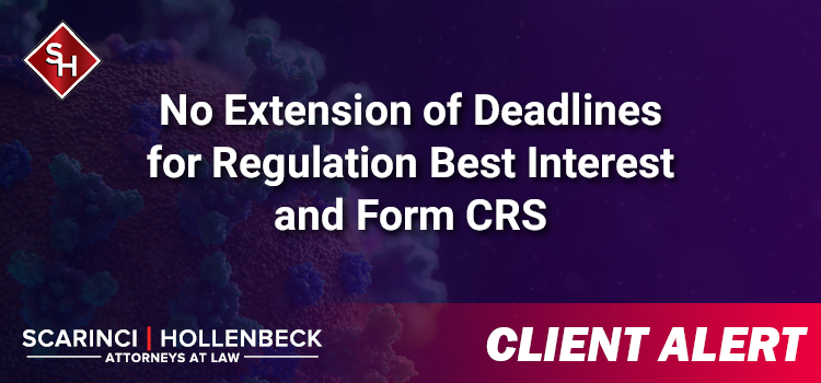 No Extension of Deadlines for Regulation Best Interest and Form CRS