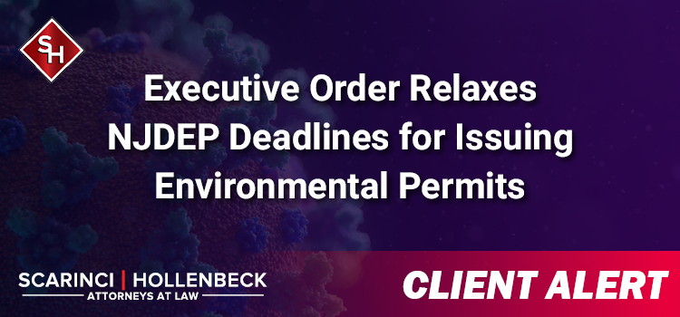 Executive Order Relaxes NJDEP Deadlines for Issuing Environmental Permits