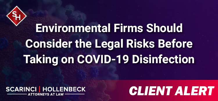 Cleaning and Environmental Firms Should Consider the Legal Risks Before Taking on COVID-19 Disinfection
