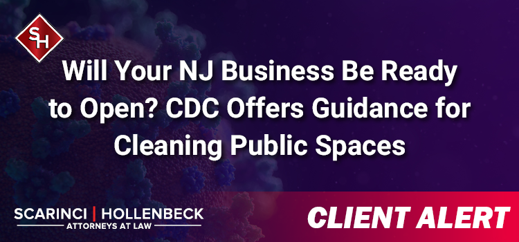 Will Your NJ Business Be Ready to Open? CDC Offers Guidance for Cleaning Public Spaces