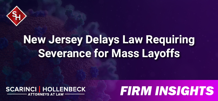 New Jersey Delays Law Requiring Severance for Mass Layoffs