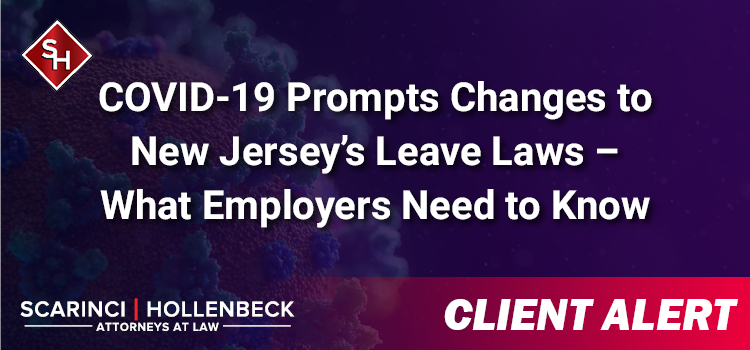 COVID-19 Prompts Changes to New Jersey's Leave Laws – What Employers Need to Know