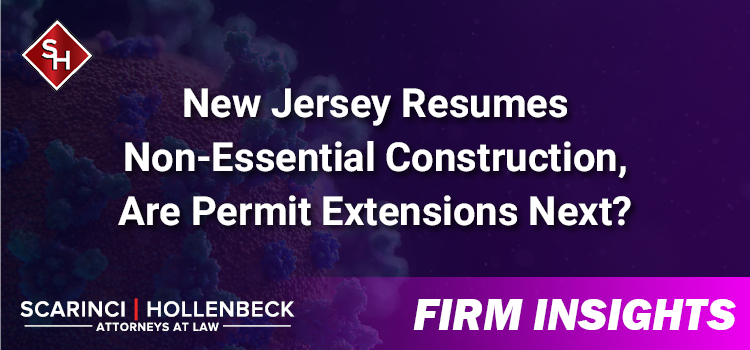 New Jersey Resumes Non-Essential Construction, Are Permit Extensions Next?