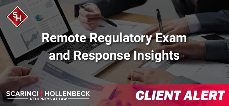 Remote Regulatory Exam and Response Insights