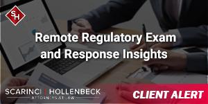 Remote Regulatory Exam and Response Insights