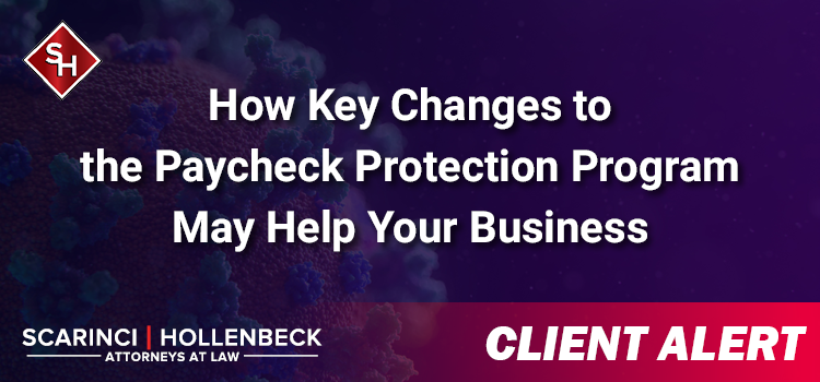 How Key Changes to the Paycheck Protection Program May Help Your Business