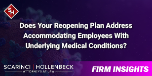 Does Your Reopening Plan Address Accommodating Employees With Underlying Medical Conditions?