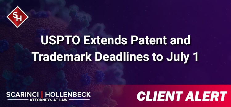 USPTO Extends Patent and Trademark Deadlines Until July 1