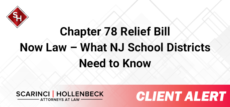 Chapter 78 Relief Bill Now Law – What NJ School Districts Need to Know