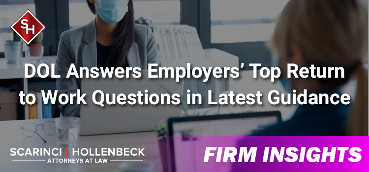 DOL Answers Employers' Top Return to Work Questions in Latest Guidance