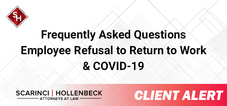 Frequently Asked Questions Employee Refusal to Return to Work & COVID-19