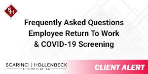 Employee Return to Work & COVID-19 Screening FAQs