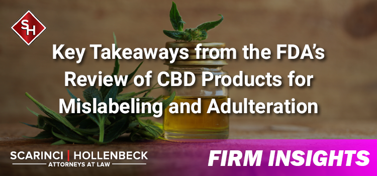 Key Takeaways from the FDA's Review of CBD Products for Mislabeling and Adulteration