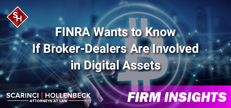 FINRA Wants to Know If Broker-Dealers Are Involved in Digital Assets