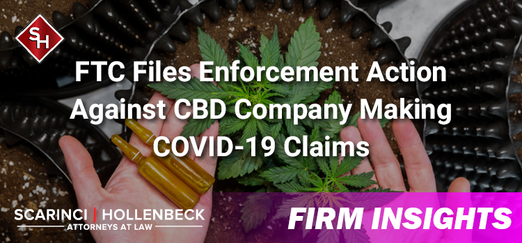FTC Files Enforcement Action Against CBD Company Making COVID-19 Claims