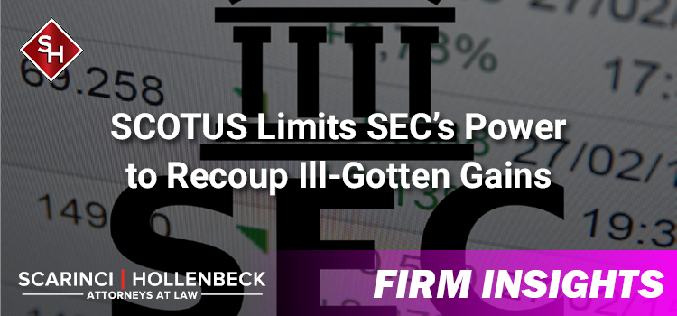 SCOTUS Limits SEC's Power to Recoup Ill-Gotten Gains