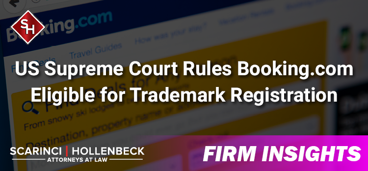 US Supreme Court Rules Booking.com Eligible for Trademark Registration