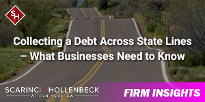 Collecting a Debt Across State Lines – What Businesses Need to Know