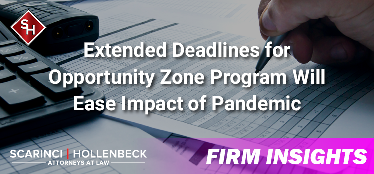 Extended Deadlines for Opportunity Zone Program Ease Impact of Pandemic