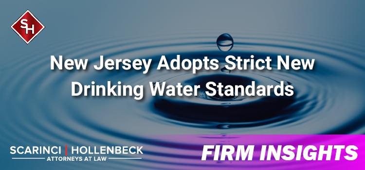 New Jersey Adopts Strict New Drinking Water Standards