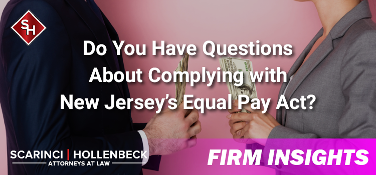 Do You Have Questions About Complying with New Jersey's Equal Pay Act?
