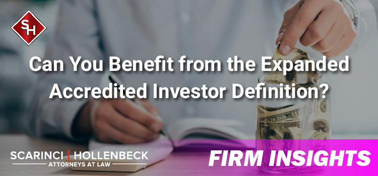 Can You Benefit from the Expanded Accredited Investor Definition?