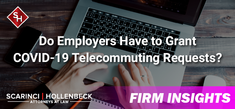 Do Employers Have to Grant COVID-19 Telecommuting Requests?