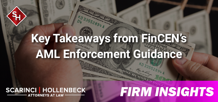 Key Takeaways from FinCEN's AML Enforcement Guidance