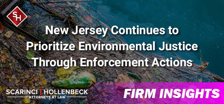 New Jersey Continues to Prioritize Environmental Justice Through Enforcement Actions