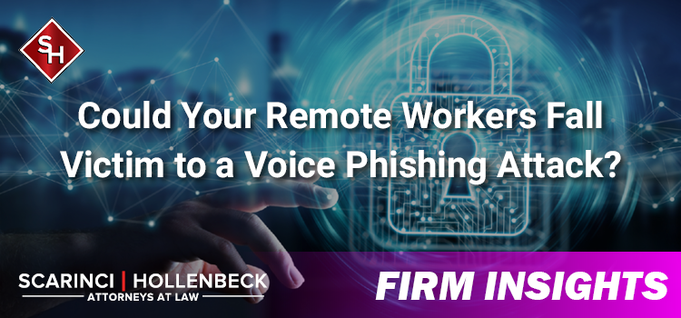 Could Your Remote Workers Fall Victim to a Voice Phishing Attack?