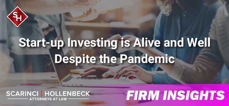 Start-up Investing is Alive and Well Despite the Pandemic