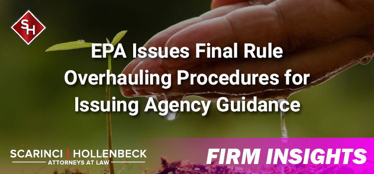 EPA Issues Final Rule Overhauling Procedures for Issuing Agency Guidance