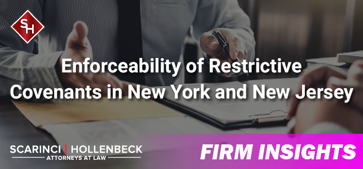 Enforceability of Restrictive Covenants in New York and New Jersey