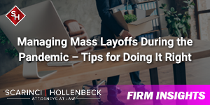 Managing Mass Layoffs During the Pandemic – Tips for Doing It Right