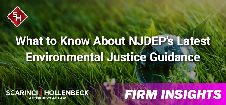 What to Know About NJDEP's Latest Environmental Justice Guidance