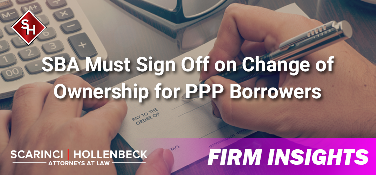 SBA Must Sign Off on Change of Ownership for PPP Borrowers