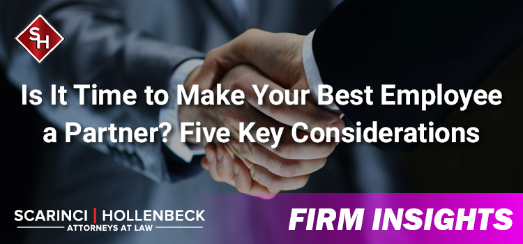 Is It Time to Make Your Best Employee a Partner? Five Key Considerations