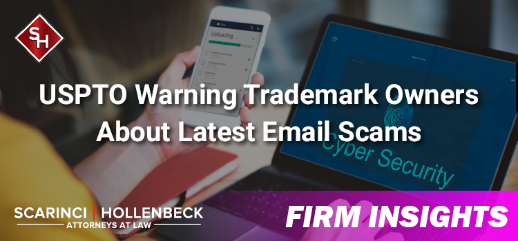 USPTO Warning Trademark Owners About Latest Email Scams