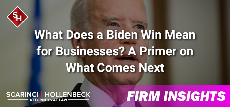 What Does a Biden Win Mean for Businesses? A Primer on What Comes Next